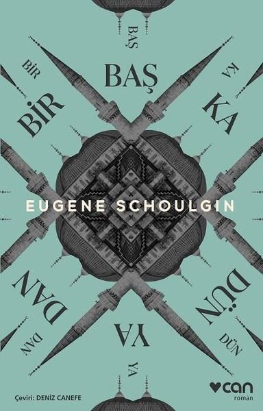 Bir Başka Dünyadan, Eugene Schoulgin, Çeviri: Deniz Canefe, Can Yayınları