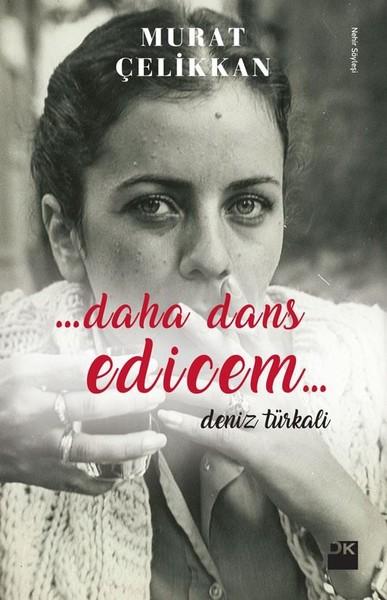 Daha Dans Edicem, Deniz Türkali- Murat Çelikkan, Doğan Kitap