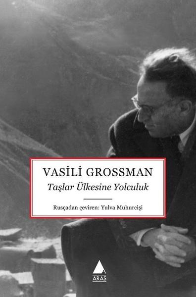 Taşlar Ülkesine Yolculuk, Vasili Grossman, Çeviri: Yulva Muhurcişi, Aras Yayıncılık