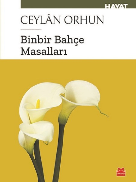 Binbir Bahçe Masalları, Ceylân Orhun, Kırmızı Kedi Yayınları
