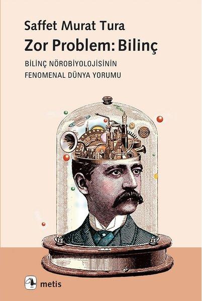 Zor Problem: Bilinç, Saffet Murat Tura, Metis Yayınları
