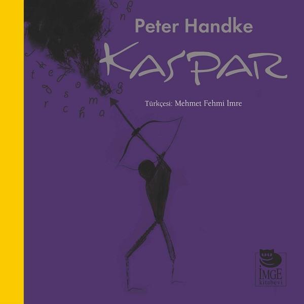 Kaspar, Peter Handke, Çeviri: Mehmet Fehmi İmre, İmge Kitabevi