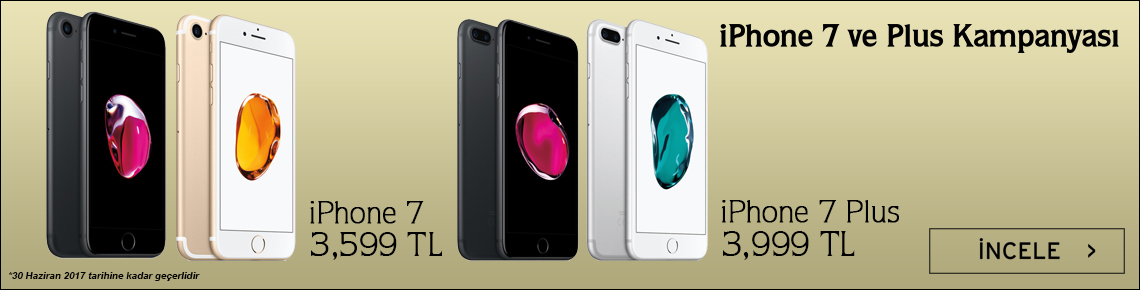 iPhone 7 ve iPhone 7 Plus Kampanyası