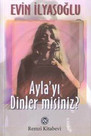 Ayla''yı Dinler misiniz?