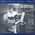 Ayla Erduran Plays With Mithat Fenmen