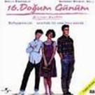 Sixteen Candles - 16. Dogum Günüm