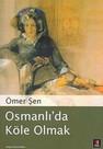 Osmanlı'da Köle Olmak