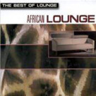 The Best Of Lounge/African Lounge