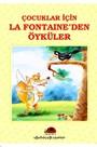 Çocuklar İçin La Fontenden Öyküler