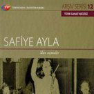 TRT Arsiv Serisi 12/Safiye Ayla Seçmeler