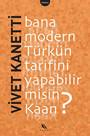 Bana Modern Türk'ün Tarifini Yapabilir misin Kaan ?