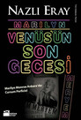 Marilyn Venüs'ün Son Gecesi (Marilyn Monroe Ankara'da: Cursum Perficio!)