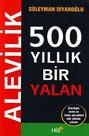 Alevilik - 500 Yıllık Bir Yalan