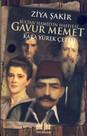 Sultan Hamid'in Hafiyesi Gavur Memet
