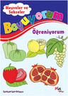 Boyuyorum Öğreniyorum - Meyveler ve Sebzeler