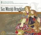 """Türk Müziğinde Formlar ve Üsluplar 2 """"Saz Müziği Örnekleri"""""""