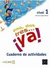Uno Dos Tres... ya! 1 Cuaderno de Actividades (Etkinlik Kitabı) 7-10 Yaş İspanyolca Temel Seviye