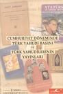 Cumhuriyet Döneminde Türk Yahudi Basını ve Türk Yahudilerinin Yayınları
