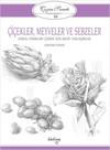 Çizim Sanatı Serisi 10 - Çiçekler, Meyveler ve Sebzeler