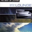 The Best Of Lounge - Mystic Lounge