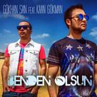 Benden Olsun (Feat. Kaan Gökman)