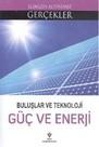 Elinizin Altındaki Gerçekler - Buluşlar ve Teknoloji Güç ve Enerji
