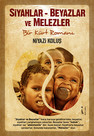 Siyahlar-Beyazlar ve Melezler Bir Kürt Romanı