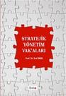 Stratejik Yönetim Vak'aları