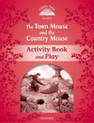 Classic Tales Second Edition: Level 2: The Town Mouse and the Country Mouse Activity Book & Play