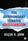 Yol Ayrımındaki Türkiye Ya Özgürlük Ya Sefalet