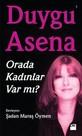 Duygu Asena - Orada Kadınlar Var Mı?
