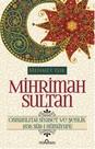Mihrimah Sultan - Osmanlı'da Siyaset ve Şenlik