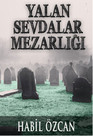 Yalan Sevdalar Mezarlığı