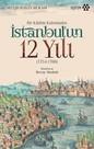 Bir Katibin Kaleminden İstanbulun 12 Yılı