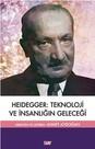 Heidegger Teknoloji ve İnsanlığın Geleceği