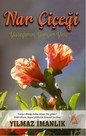 Nar Çiçeği Yüreğimin Yangın Yeri