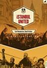 İstanbul United Ezeli Rekabetten Edebi İttifaka