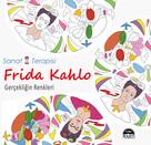 Frida Kahlo: Gerçekliğin Renkleri