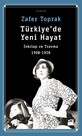 Türkiye'de Yeni Hayat-İnkılap ve Travma 1908-1928