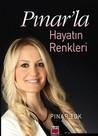 Pınar'la Hayatın Renkleri