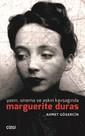 Yazın Sinema ve Aşkın Kavşağında Marguerite Duras