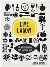 Live Lagom: Balanced Living The Swedish Way