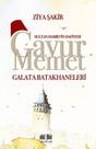 Gavur Memet-Galata Batakhaneleri
