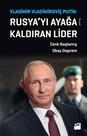 Rusya'yı Ayağa Kaldıran Lider: Vladimir Vladimiroviç Putin