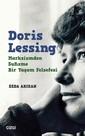 Doris Lessing: Marksizmden Sufizme Bir Yaşam Felsefesi