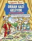 Orhan Gazi Geliyor-Eğlenceli Tarih