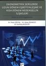 Ekonometrik Serilerde Uzun Dönem Eşbütünleşme ve Kısa Dönem Nedensellik İlişkileri