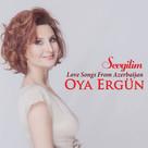 Love Songs From Azerbaijan (Sevgilim)