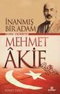 İnanmış Bir Adam Kırk Derste Mehmet Akif