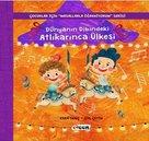 Dünyanın Dibindeki Atlıkarınca Ülkesi-Çocuklar İçin Masallarla Öğreniyorum Serisi